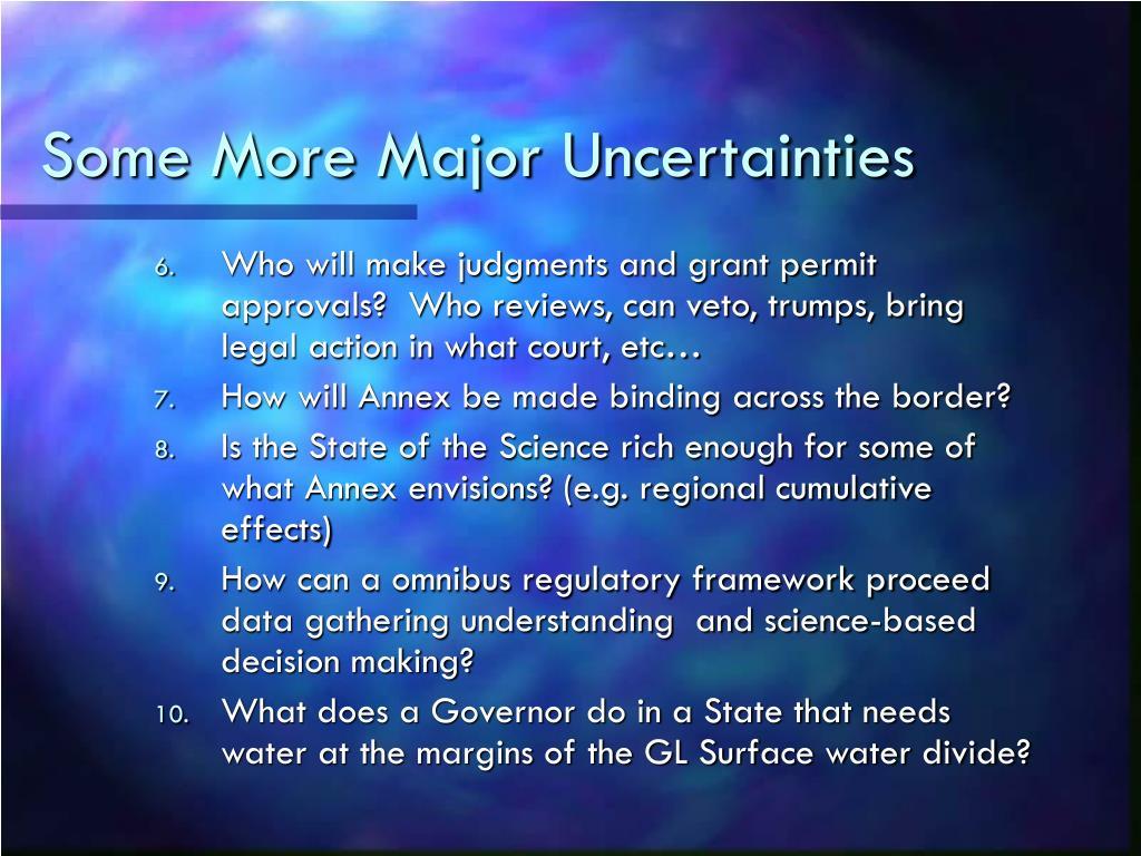 Some More Major Uncertainties