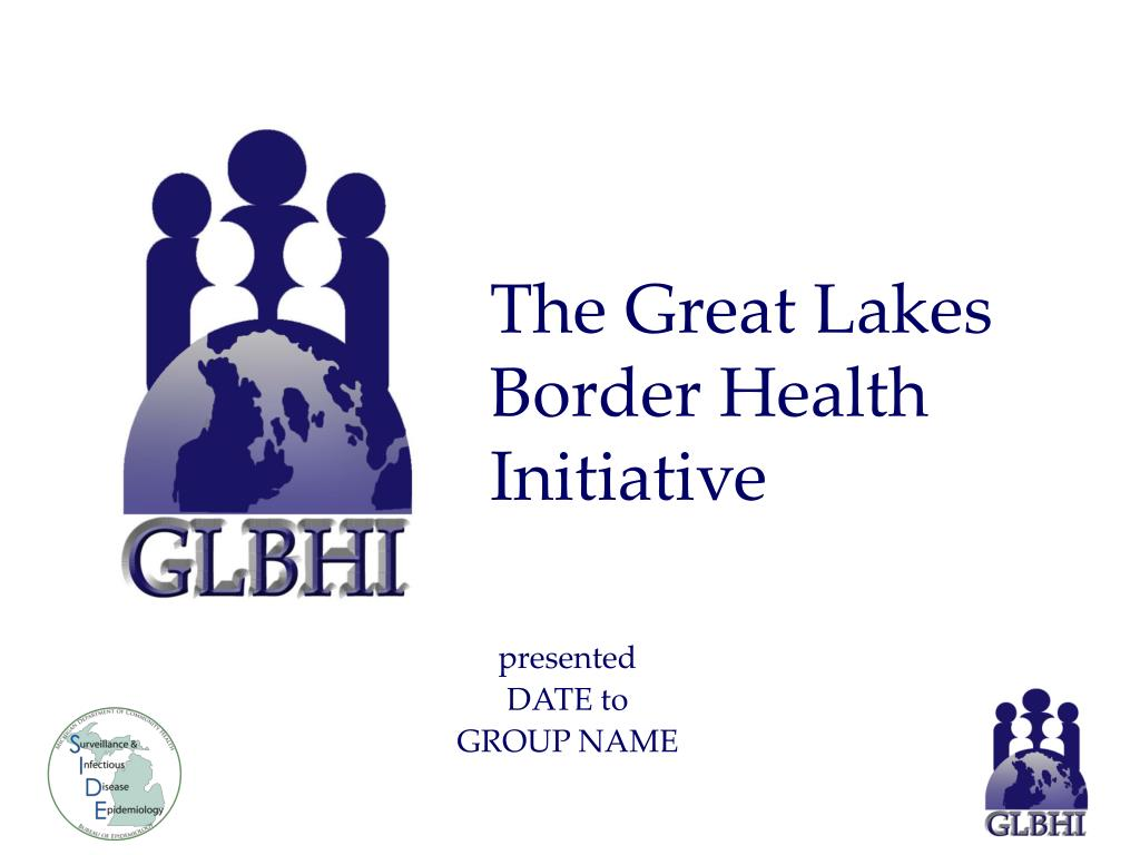 the great lakes border health initiative l.