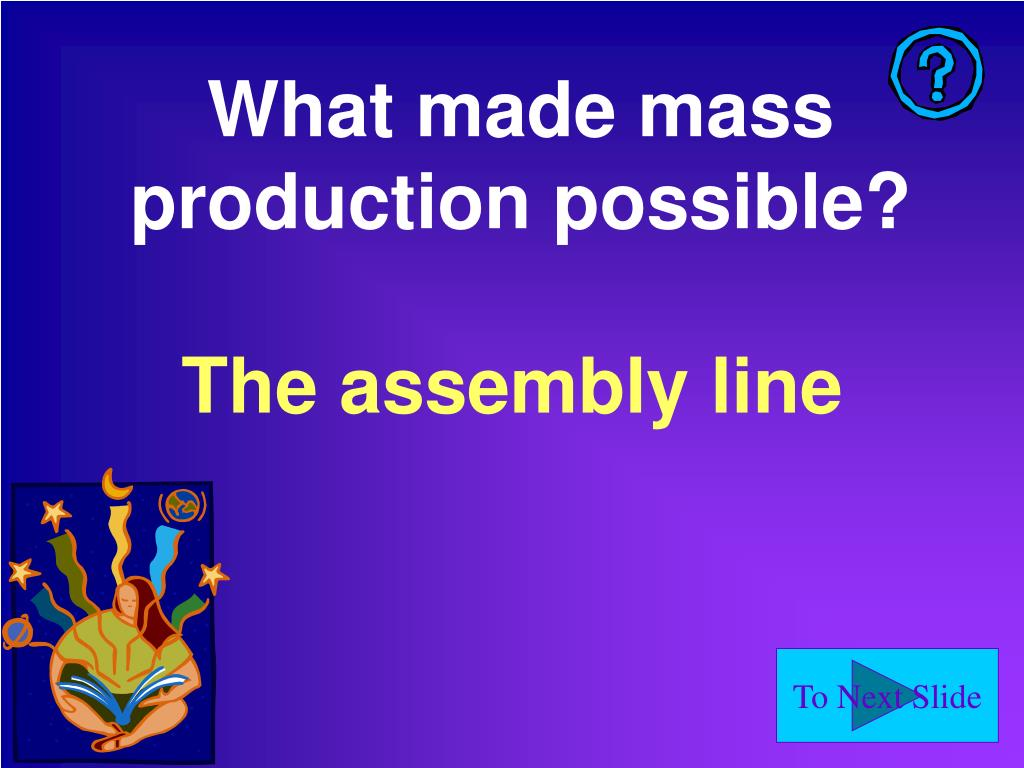 What made mass production possible?