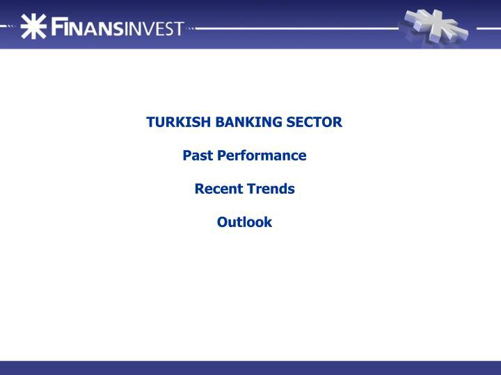 TURKISH BANKING SECTOR