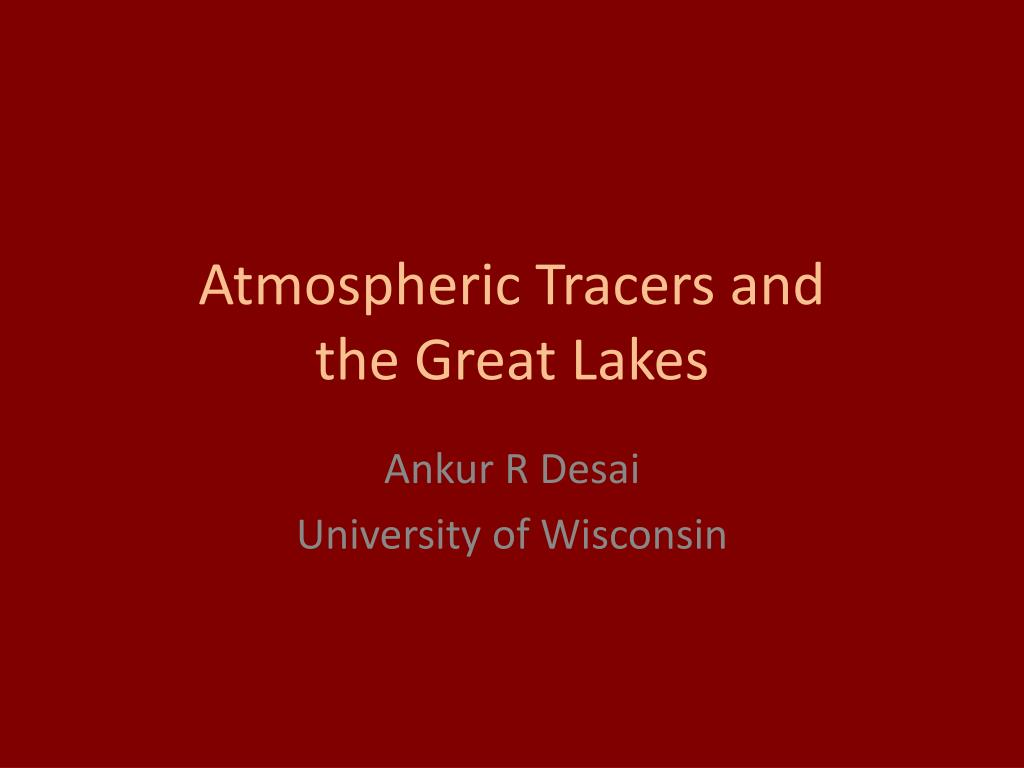 atmospheric tracers and the great lakes l.