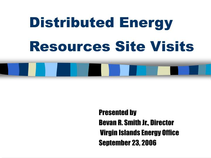 distributed energy resources site visits n.