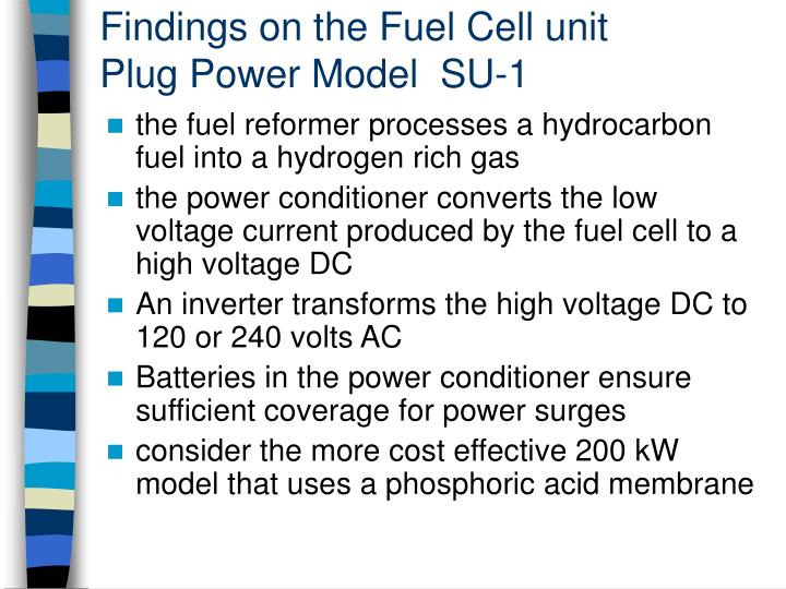 Findings on the Fuel Cell unit                               Plug Power Model  SU-1