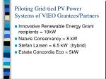 piloting grid tied pv power systems of vieo grantees partners