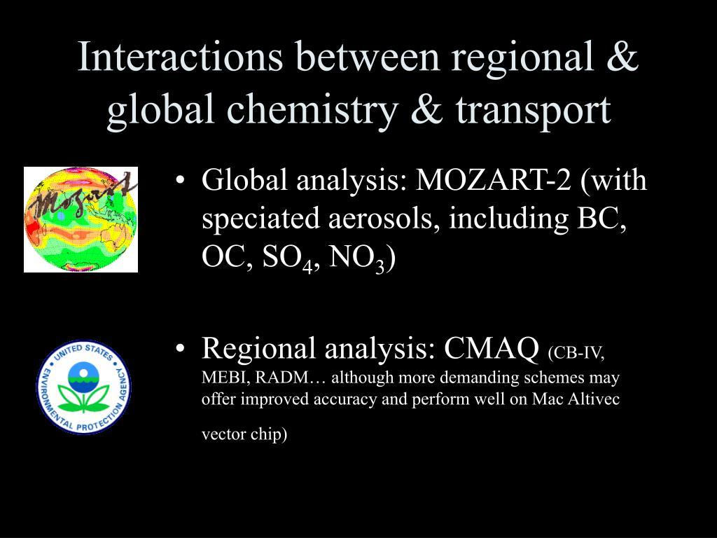 Interactions between regional & global chemistry & transport