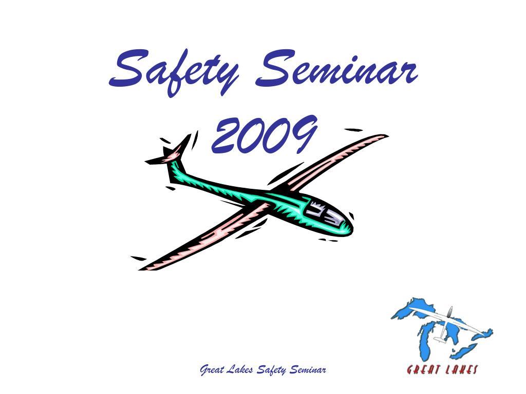 safety seminar 2009 l.