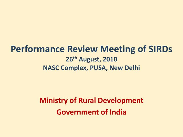 performance review meeting of sirds 26 th august 2010 nasc complex pusa new delhi n.