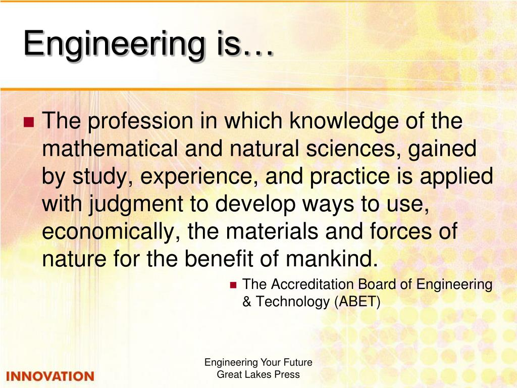 Engineering is…
