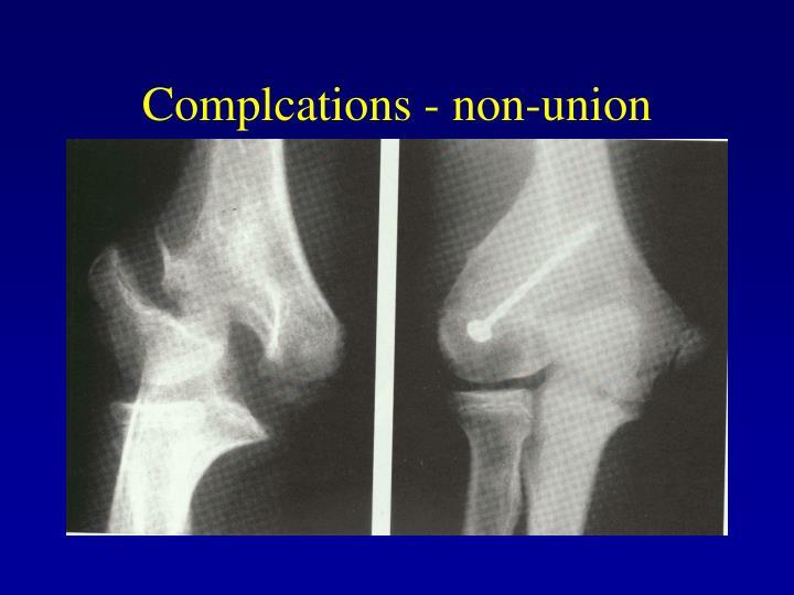 Complcations - non-union