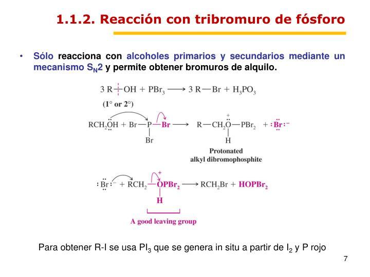 1.1.2. Reacción con tribromuro de fósforo