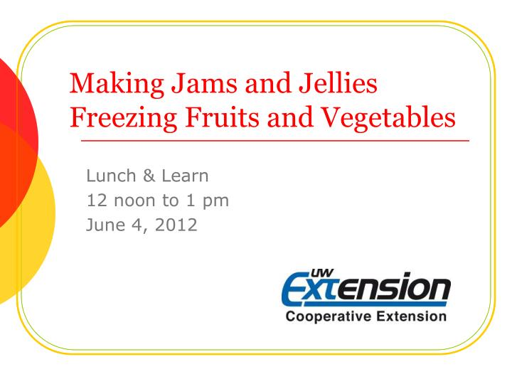 making jams and jellies freezing fruits and vegetables n.