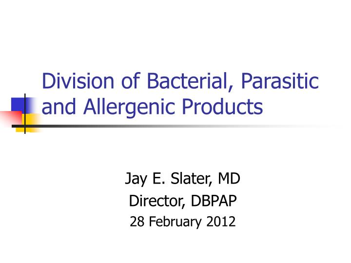 division of bacterial parasitic and allergenic products n.