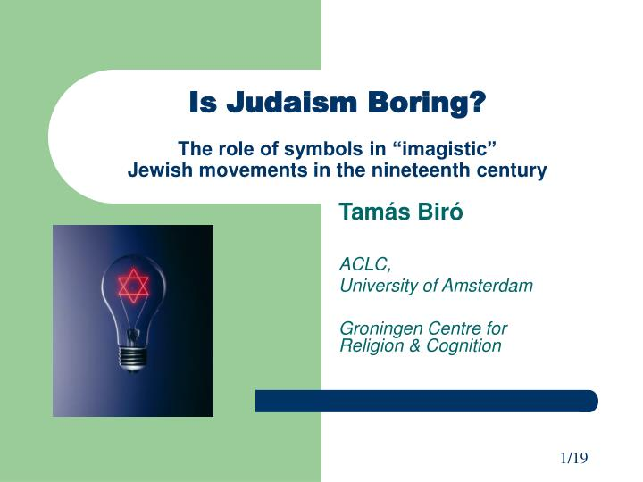 Ppt Is Judaism Boring The Role Of Symbols In Imagistic Jewish