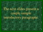 the next slides present a couple sample introductory paragraphs