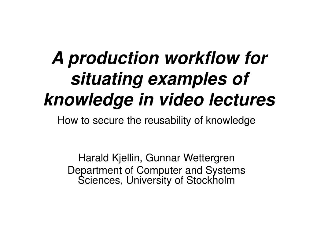 a production workflow for situating examples of knowledge in video lectures l.