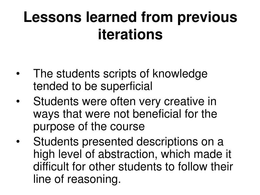 Lessons learned from previous iterations