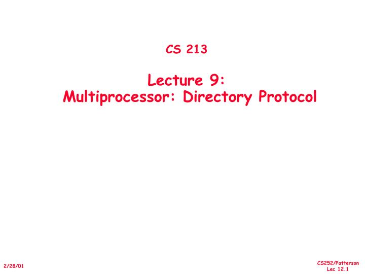 cs 213 lecture 9 multiprocessor directory protocol n.