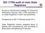 iso 17799 audit of main state registries