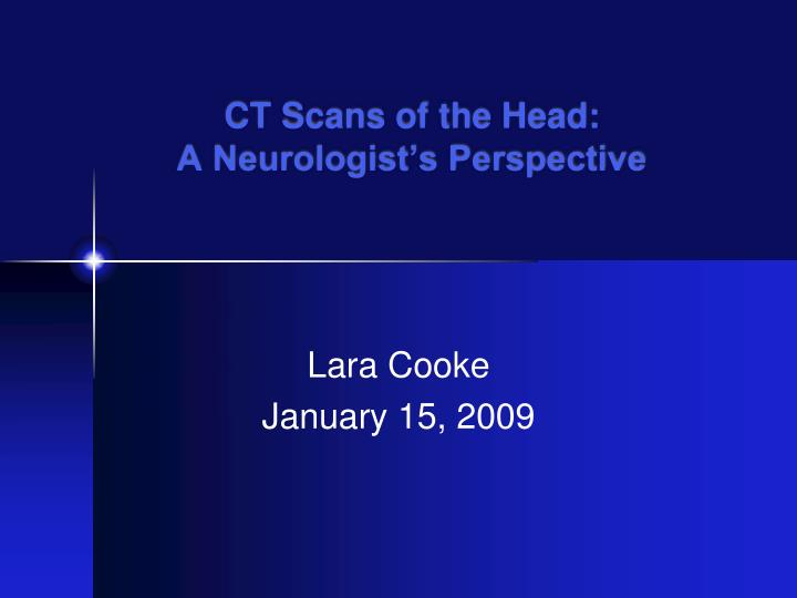 ct scans of the head a neurologist s perspective n.