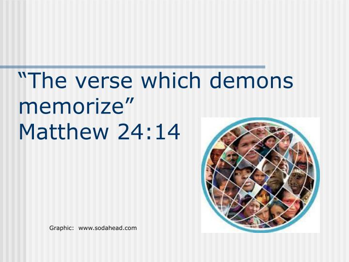"""""""The verse which demons memorize"""""""