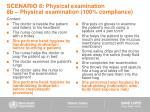 scenario 8 physical examination 8b physical examination 100 compliance