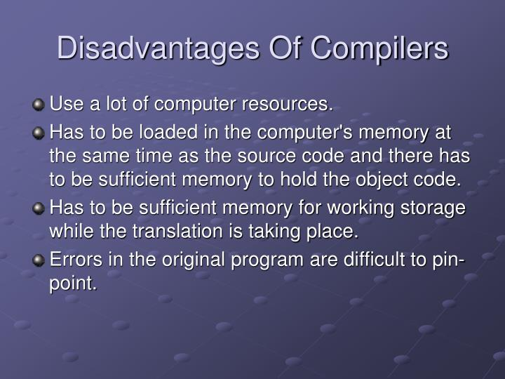 Disadvantages Of Compilers