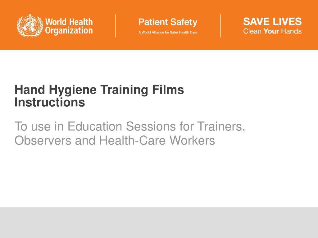 hand hygiene training films instructions l.
