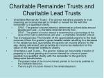 charitable remainder trusts and charitable lead trusts