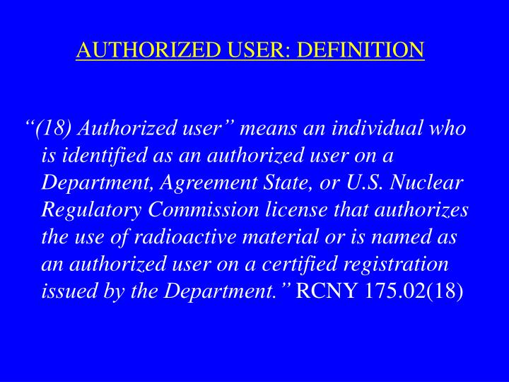 AUTHORIZED USER: DEFINITION