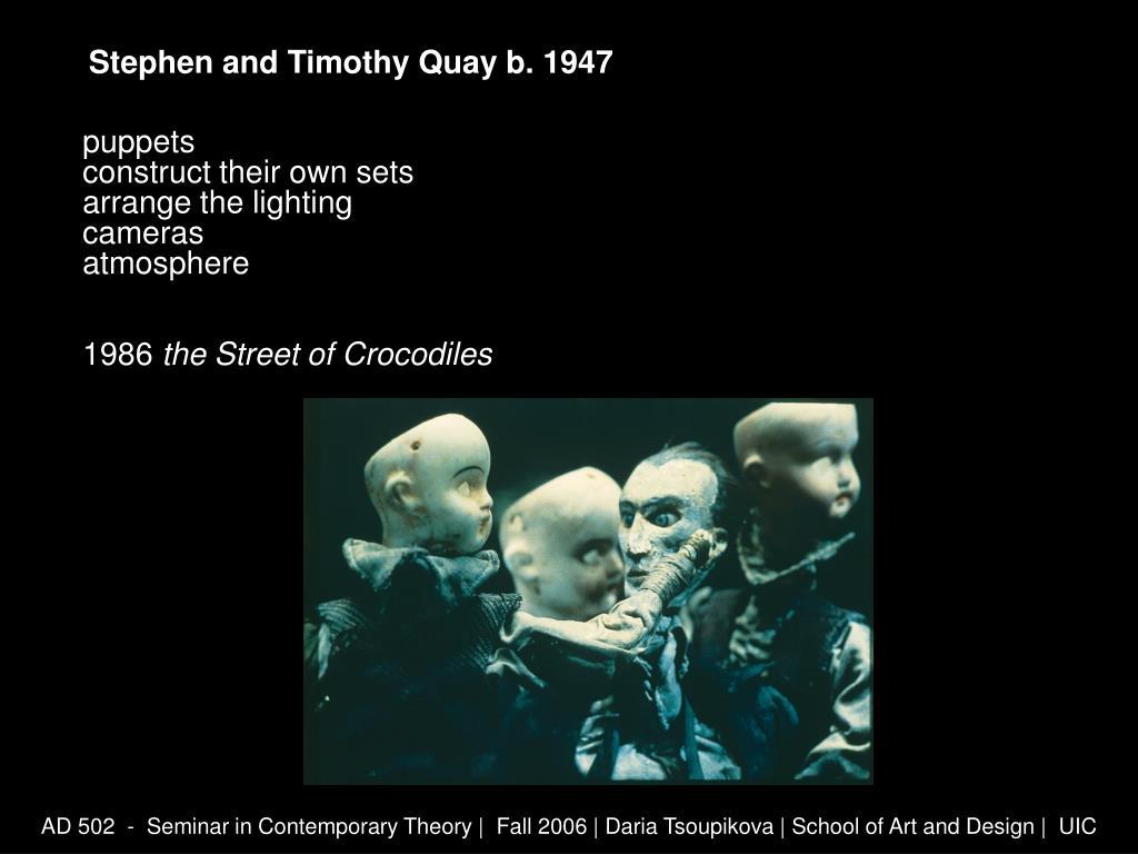 Stephen and Timothy Quay b. 1947