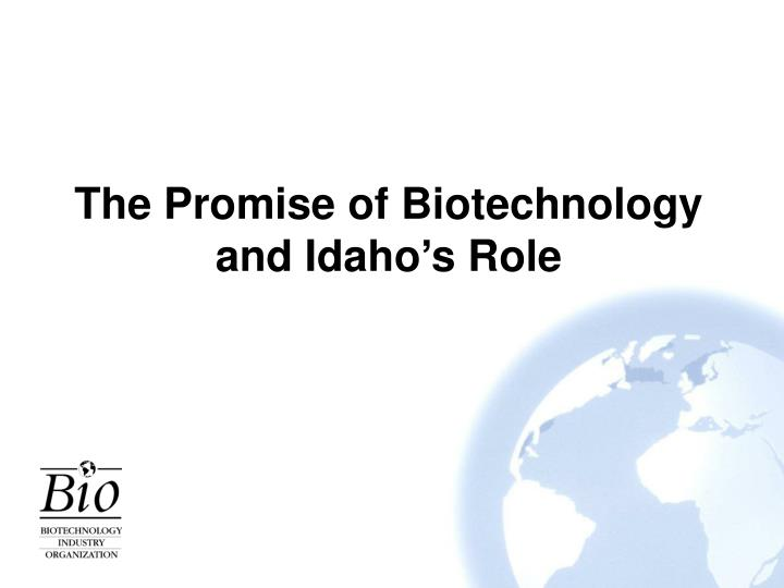 the promise of biotechnology and idaho s role n.