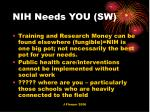 nih needs you sw