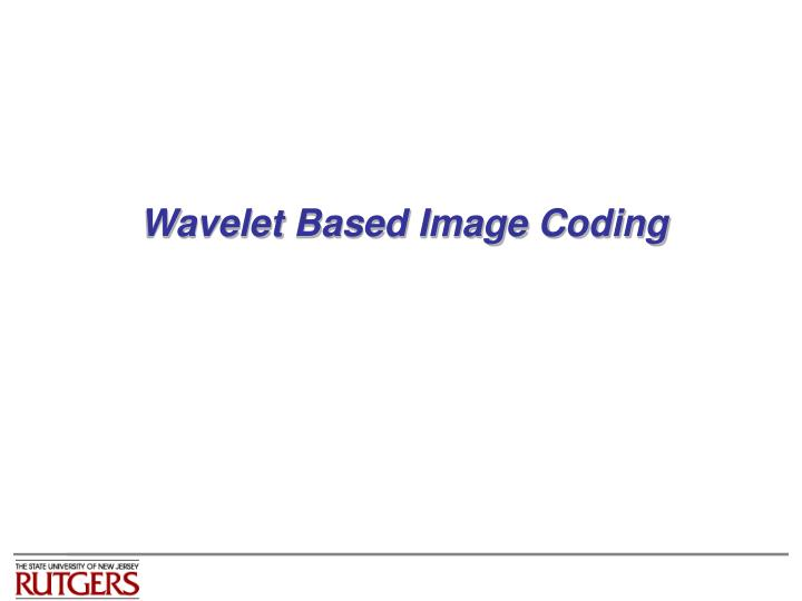 Wavelet based image coding