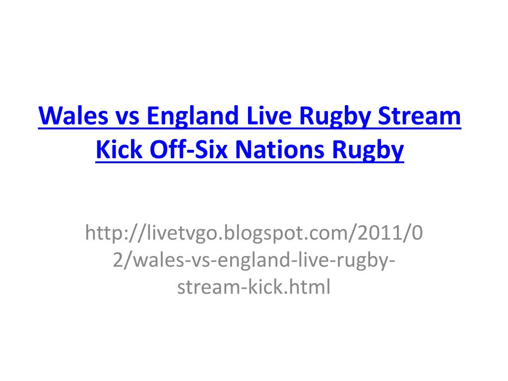 wales vs england live rugby stream kick off six nations rugby l.