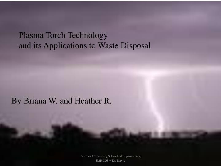 plasma torch technology and its applications to waste disposal n.