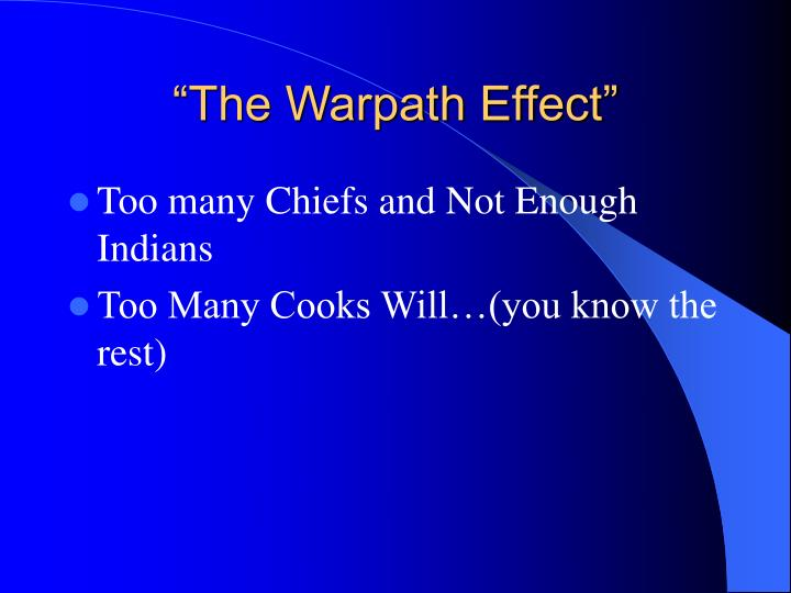 """The Warpath Effect"""