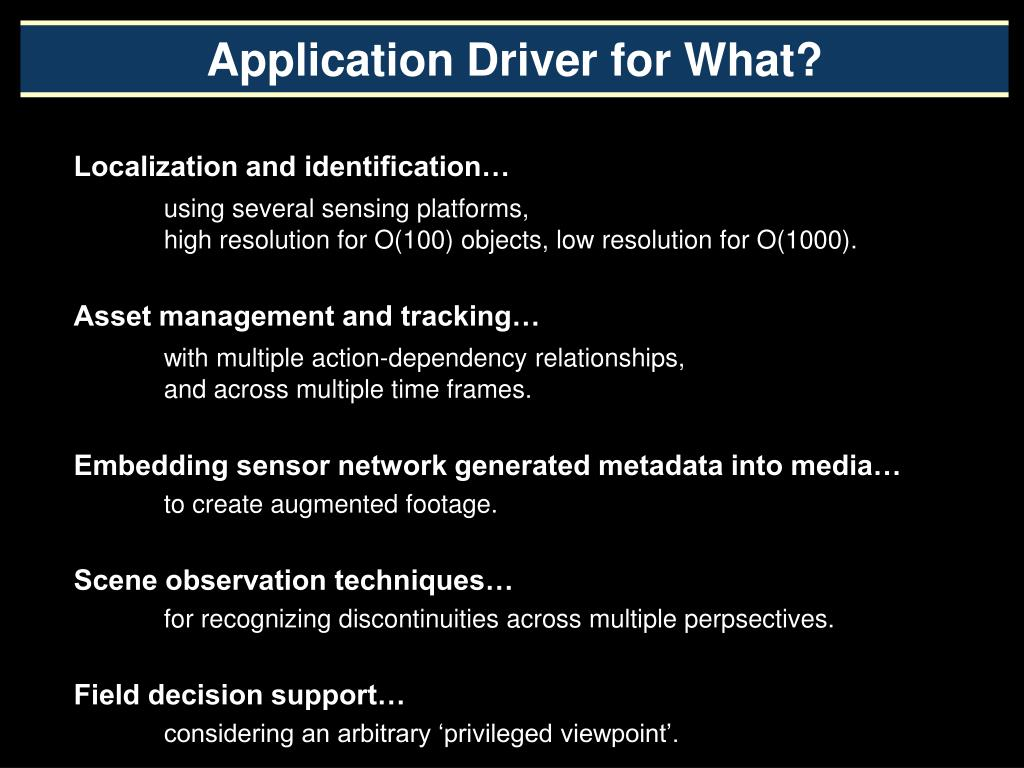Application Driver for What?