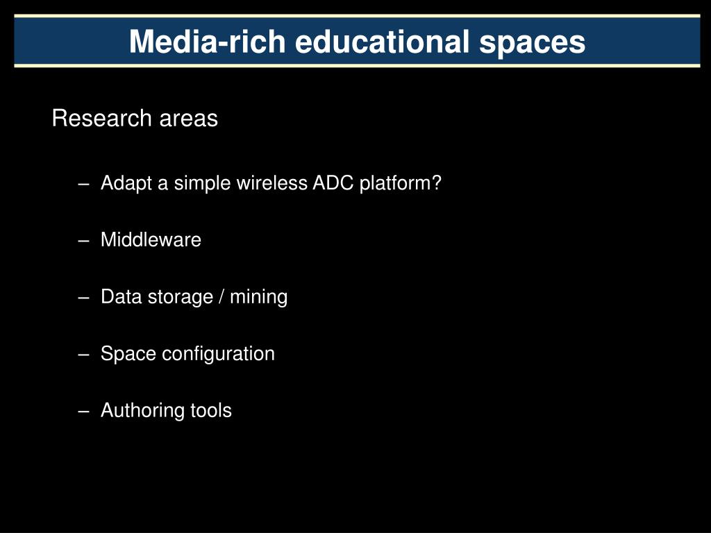 Media-rich educational spaces