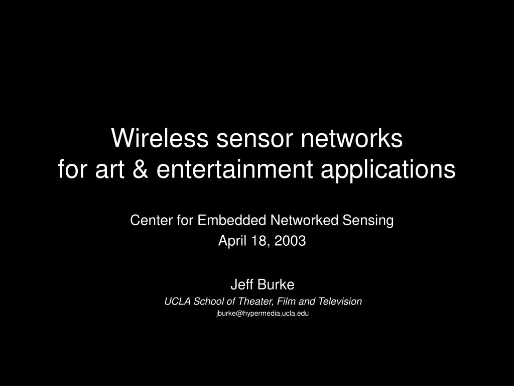 wireless sensor networks for art entertainment applications l.