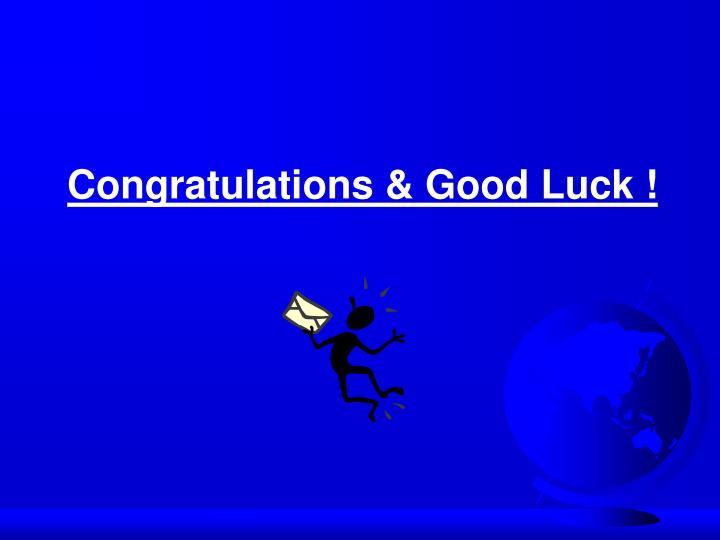 Congratulations & Good Luck !