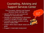 counseling advising and support services center