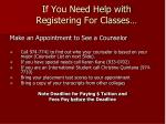 if you need help with registering for classes