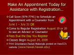 make an appointment today for assistance with registration