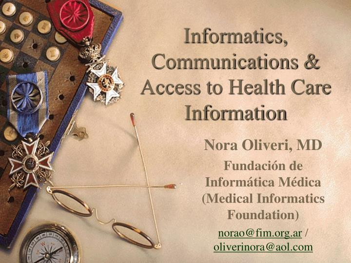 Informatics communications access to health care information