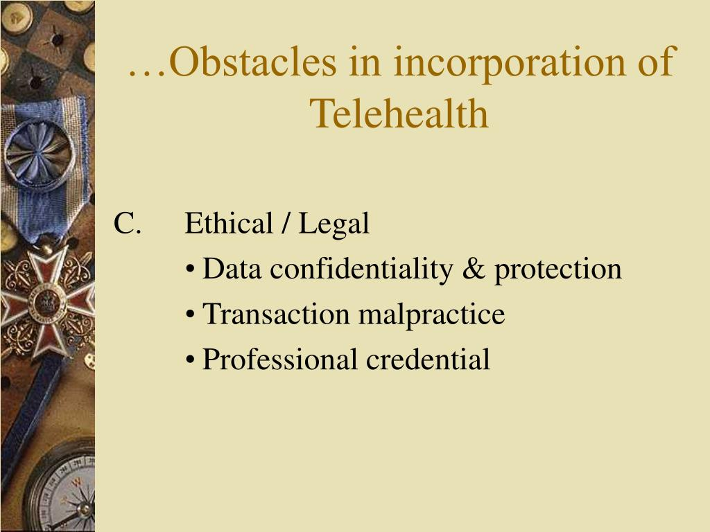 …Obstacles in incorporation of Telehealth
