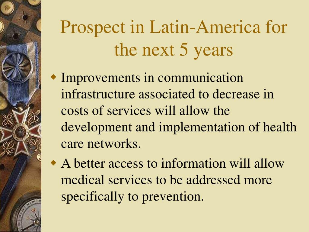 Prospect in Latin-America for the next 5 years