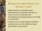 prospect in latin america for the next 5 years