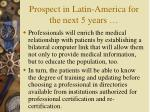 prospect in latin america for the next 5 years34