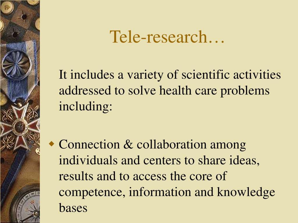 Tele-research…