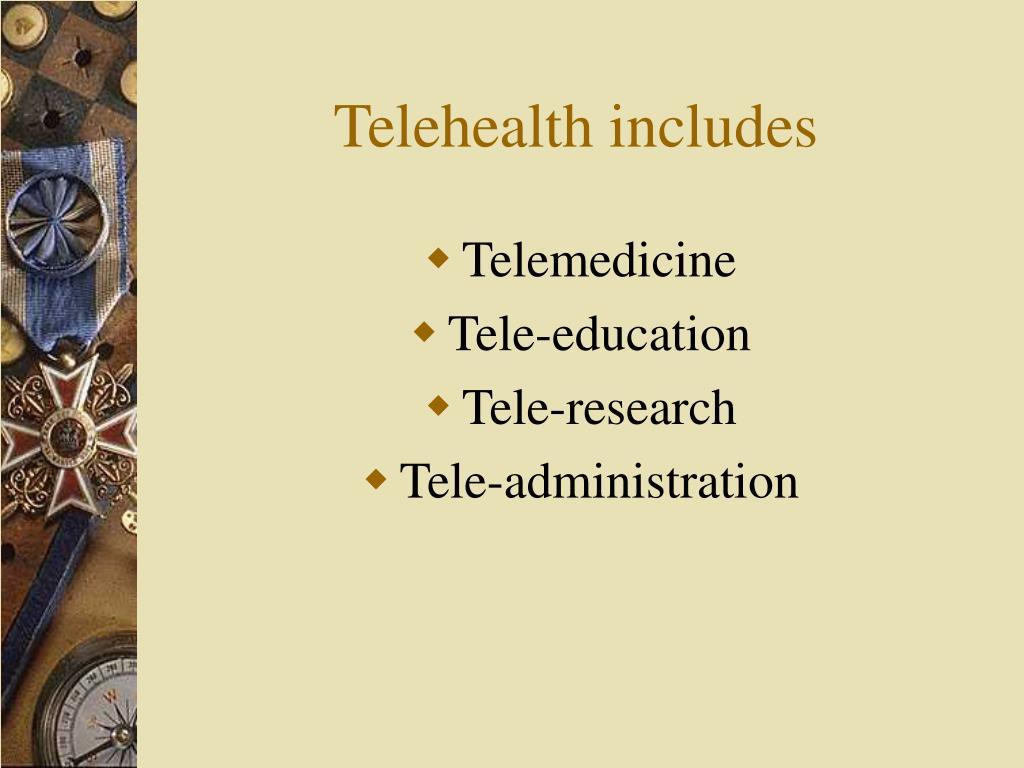 Telehealth includes